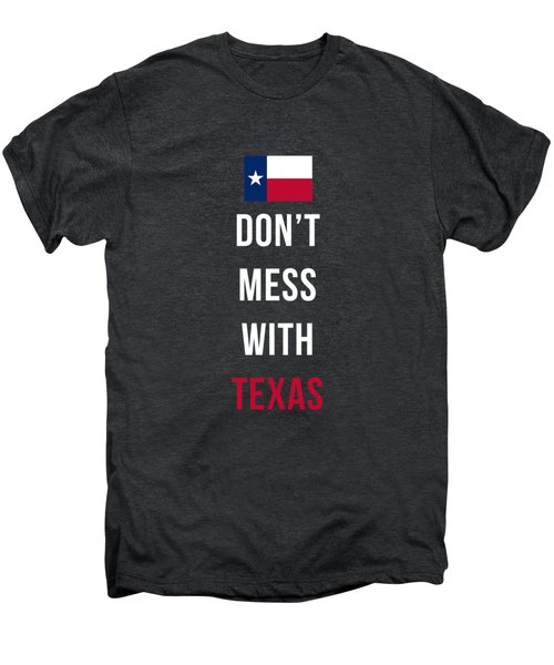 Don't Mess With Texas Tee Black Men's Premium T-Shirt by Edward Fielding