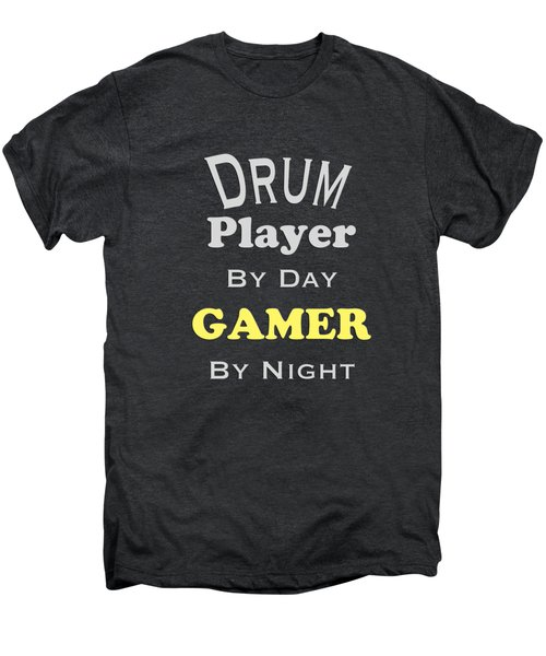 Drum Player By Day Gamer By Night 5624.02 Men's Premium T-Shirt by M K  Miller