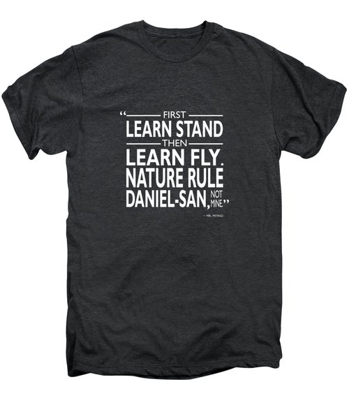 First Learn Stand Men's Premium T-Shirt by Mark Rogan
