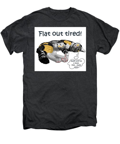 Flat Out Tired Men's Premium T-Shirt