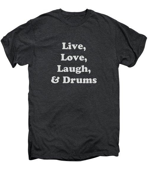 Live Love Laugh And Drums 5603.02 Men's Premium T-Shirt