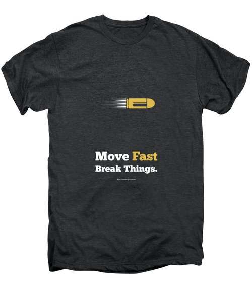 Move Fast Break Thing Life Motivational Typography Quotes Poster Men's Premium T-Shirt by Lab No 4 - The Quotography Department