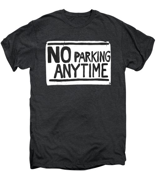 No Parking Men's Premium T-Shirt by H James Hoff