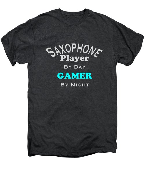 Saxophone Player By Day Gamer By Night 5623.02 Men's Premium T-Shirt by M K  Miller