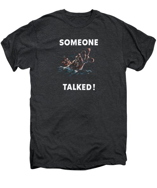Someone Talked -- Ww2 Propaganda Men's Premium T-Shirt by War Is Hell Store
