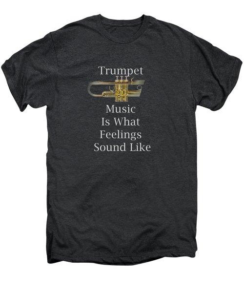 Trumpet Is What Feelings Sound Like 5583.02 Men's Premium T-Shirt