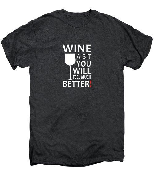 Wine A Bit Men's Premium T-Shirt