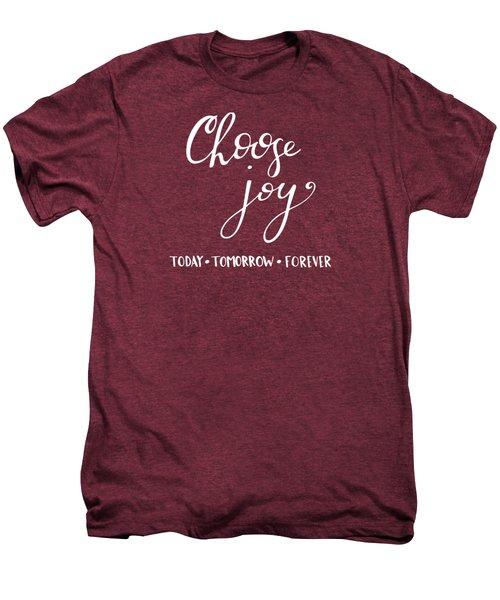 Choose Joy Men's Premium T-Shirt by Nancy Ingersoll