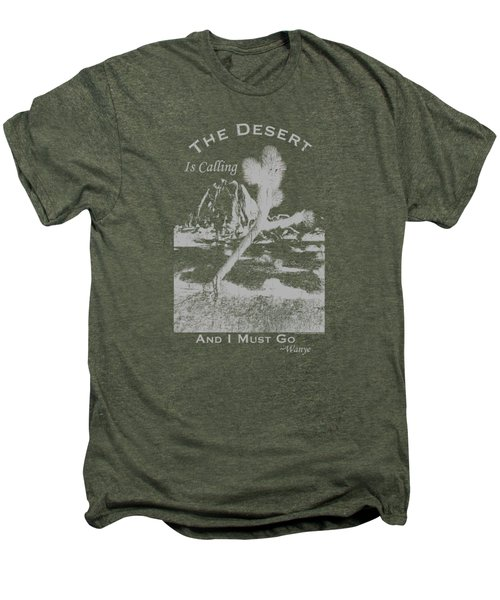 The Desert Is Calling And I Must Go - Gray Men's Premium T-Shirt by Peter Tellone