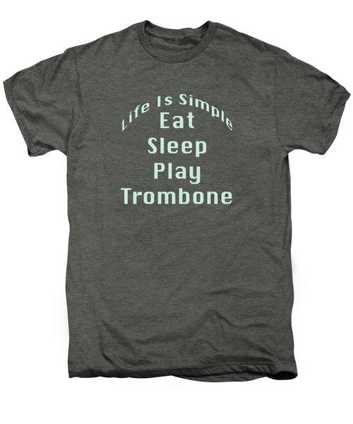 Trombone Eat Sleep Play Trombone 5518.02 Men's Premium T-Shirt by M K  Miller