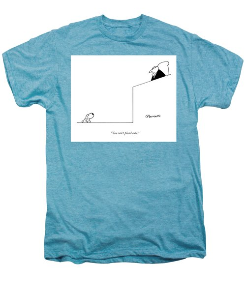 You Can't Plead Cute Men's Premium T-Shirt by Charles Barsotti