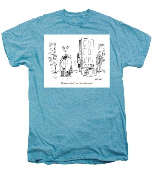 Pardon Me, Sir, It's Your Ten-o'clock Cabal Men's Premium T-Shirt