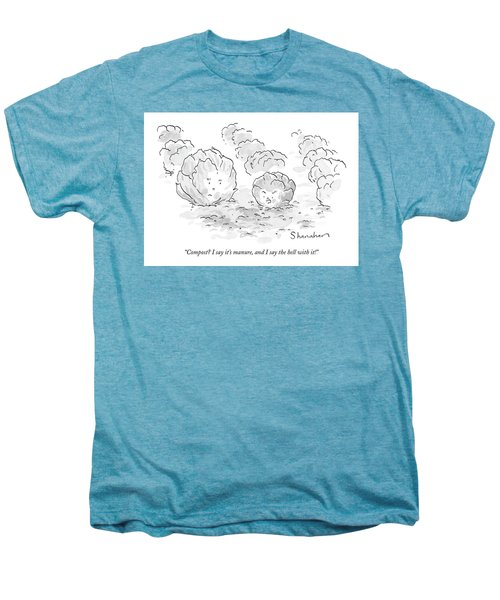 Compost? I Say It's Manure Men's Premium T-Shirt