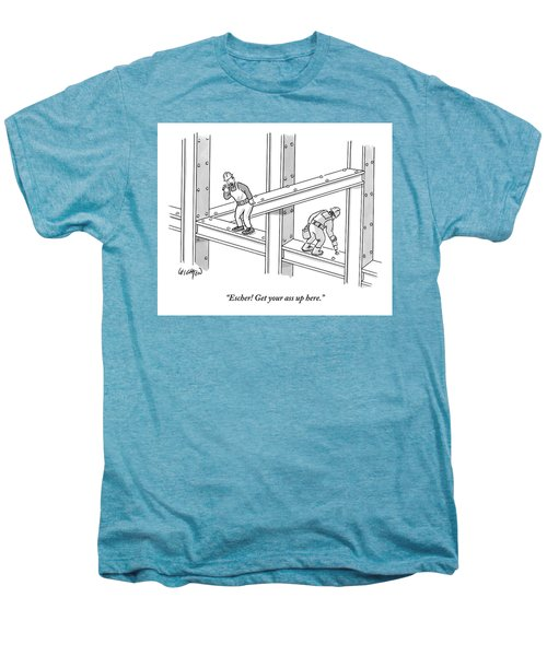 Escher Get Your Ass Up Here Men's Premium T-Shirt