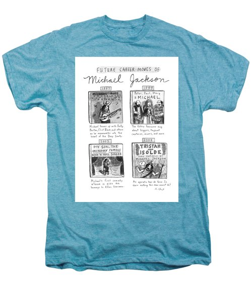 Future Career Moves Of Mickael Jackson Men's Premium T-Shirt by Roz Chast