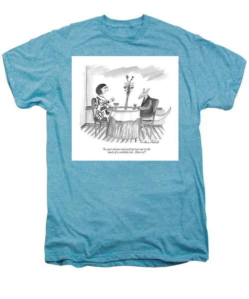 In Your Ad You Said You'd Grown Up In The Shade Men's Premium T-Shirt