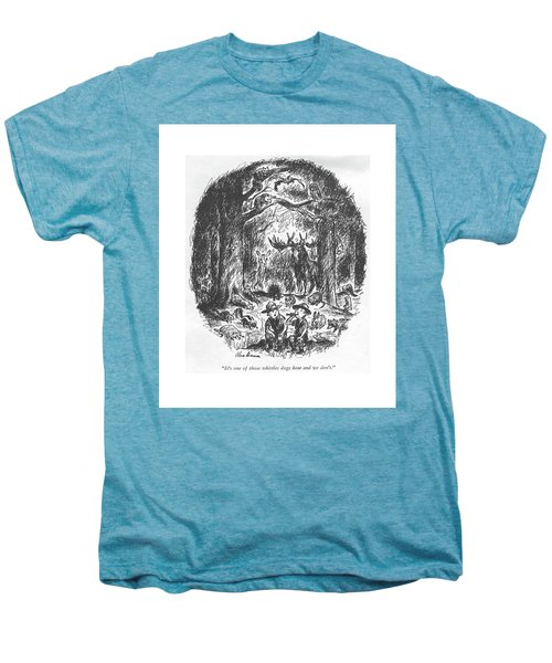 It's One Of Those Whistles Dogs Hear And We Don't Men's Premium T-Shirt by Alan Dunn