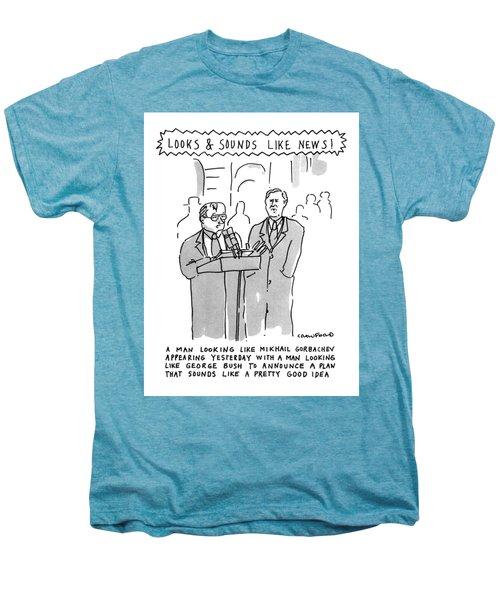 Looks & Sounds Like News! Men's Premium T-Shirt