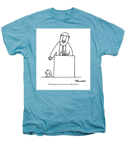 The Bidding Will Start At Eleven Million Dollars Men's Premium T-Shirt by Charles Barsotti