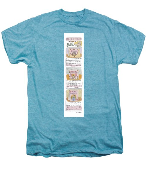 Valentines From Bill To Monica Men's Premium T-Shirt by Roz Chast