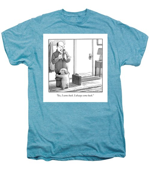 Yes, I Came Back. I Always Come Back Men's Premium T-Shirt by Harry Bliss