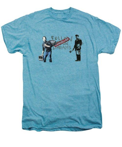 Banksy - The Tribute - Follow Your Dreams - Steve Jobs Men's Premium T-Shirt