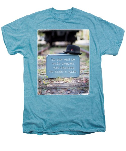 In The End We Only Regret The Chances We Didn't Take Men's Premium T-Shirt by Edward Fielding