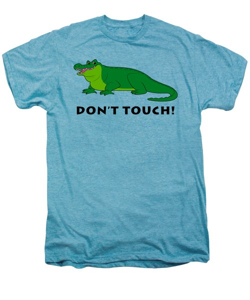 Alligator Don't Touch Men's Premium T-Shirt by A