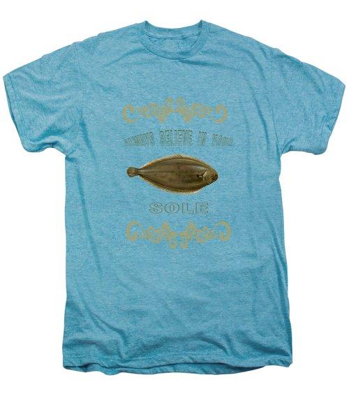 Always Believe In Your Sole  Men's Premium T-Shirt