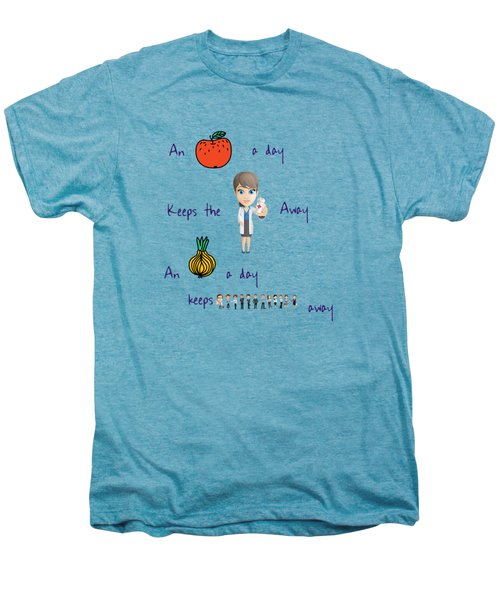 An Apple A Day Men's Premium T-Shirt by Humorous Quotes