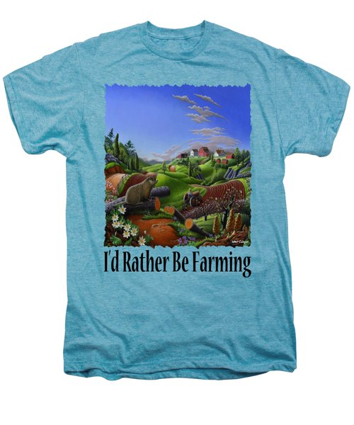 Id Rather Be Farming - Springtime Groundhog Farm Landscape 1 Men's Premium T-Shirt by Walt Curlee