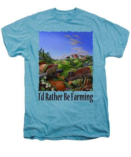 Id Rather Be Farming - Springtime Groundhog Farm Landscape 1 Men's Premium T-Shirt