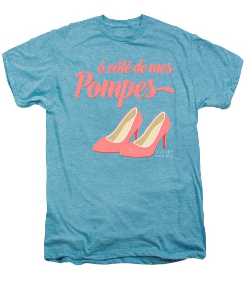 Pink High Heels French Saying Men's Premium T-Shirt by Antique Images