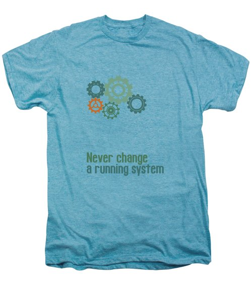 Never Change A Running System Men's Premium T-Shirt by Jutta Maria Pusl
