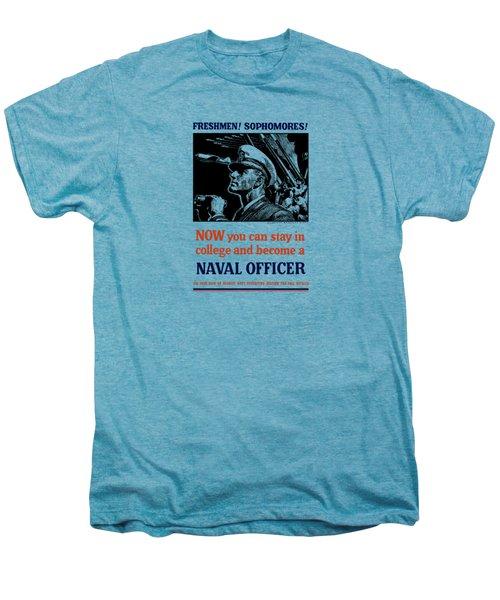 Become A Naval Officer Men's Premium T-Shirt
