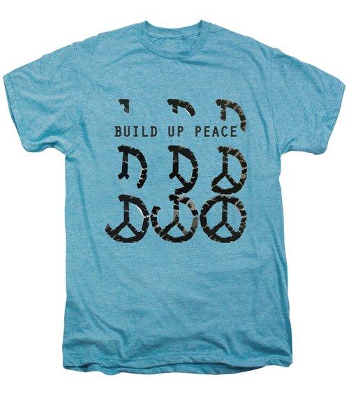 Build Up Peace Ll Men's Premium T-Shirt