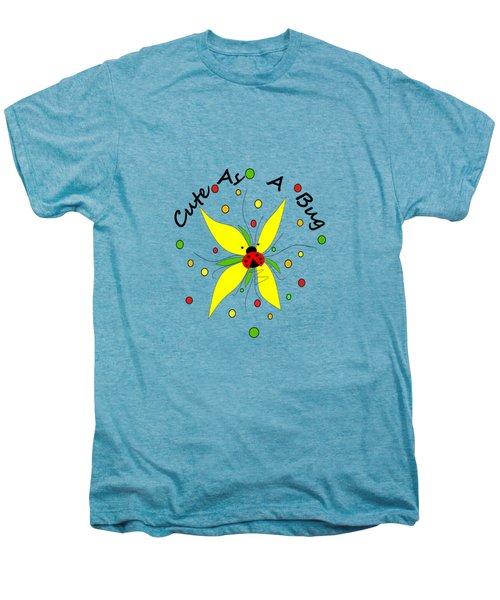 Cute As A Bug Men's Premium T-Shirt