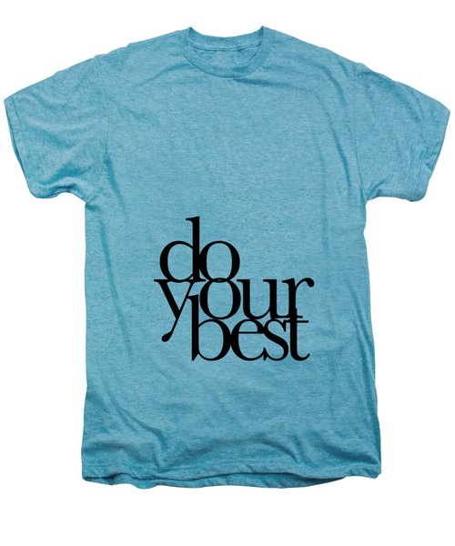 Do Your Best Men's Premium T-Shirt