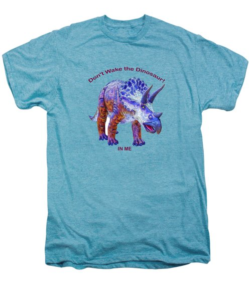 Dont Wake The Dinosaur Men's Premium T-Shirt