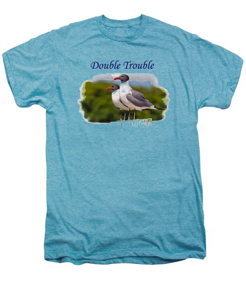 Double Trouble 2 Men's Premium T-Shirt by John M Bailey