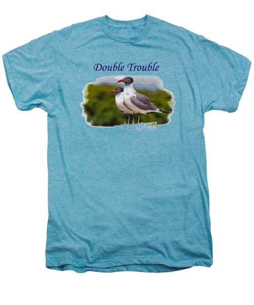 Double Trouble 2 Men's Premium T-Shirt