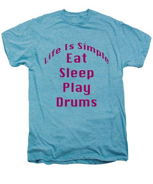 Drums Eat Sleep Play Drums 5514.02 Men's Premium T-Shirt
