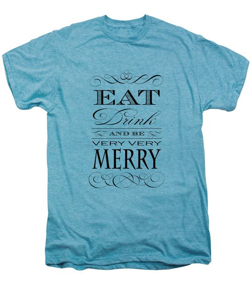 Eat Drink And Be Merry Men's Premium T-Shirt by Antique Images