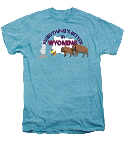 Everthing's Better In Wyoming Men's Premium T-Shirt by Pharris Art