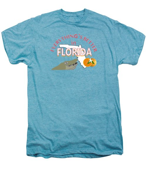 Everything's Better In Florida Men's Premium T-Shirt by Pharris Art