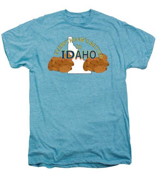 Everything's Better In Idaho Men's Premium T-Shirt by Pharris Art