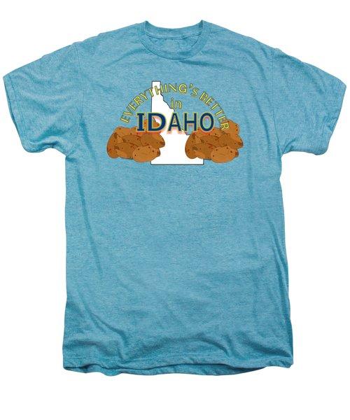 Everything's Better In Idaho Men's Premium T-Shirt
