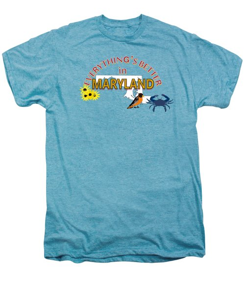 Everything's Better In Maryland Men's Premium T-Shirt by Pharris Art