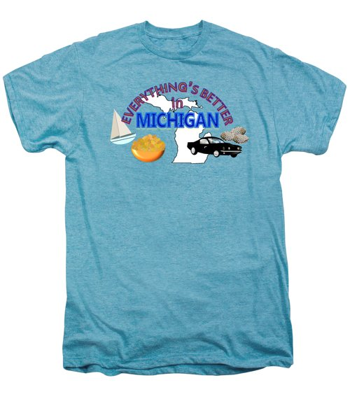 Everything's Better In Michigan Men's Premium T-Shirt by Pharris Art