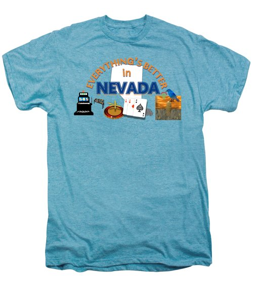 Everything's Better In Nevada Men's Premium T-Shirt by Pharris Art